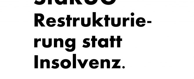 StaRUG - Gesetz über den Stabilisierungs- und Restrukturierungsrahmen für Unternehmen